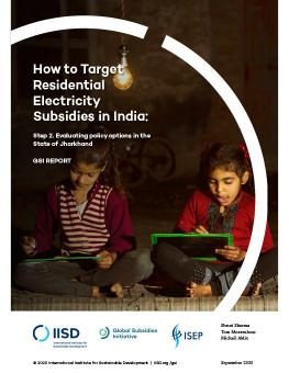 Cover of How to Target Residential Electricity Subsidies in India: Step 2 Evaluating policy options in the State of Jharkhand