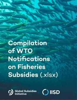 Compilation of WTO Notifications on Fisheries Subsidies
