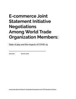 E-commerce Joint Statement Initiative Negotiations Among World Trade Organization Members: State of play and the impacts of COVID-19 cover